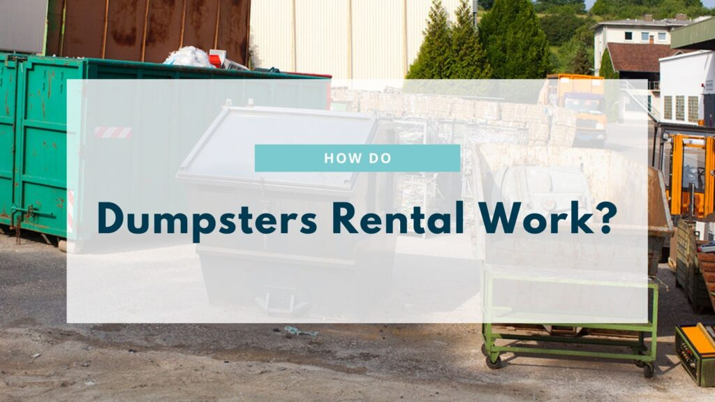 How do dumpsters rental work